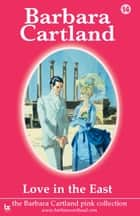 14 Love In the East ebook by Barbara Cartland