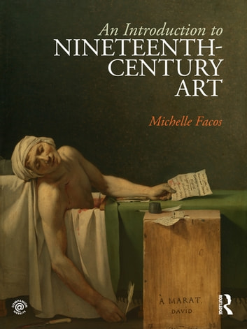 An Introduction to Nineteenth-Century Art ebook by Michelle Facos