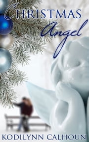 Christmas Angel ebook by Kodilynn Calhoun