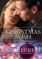 The Christmas Wish ebook by Katy Regnery