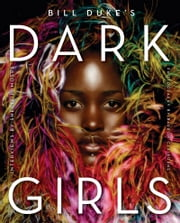 Dark Girls ebook by Bill Duke, Shelia P. Moses