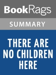There Are No Children Here by Alex Kotlowitz l Summary & Study Guide ebook by BookRags