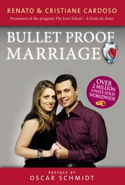 Bulletproof Marriage - English Edition ebook by Renato & Cristiane Cardoso