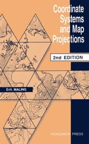 Coordinate Systems and Map Projections ebook by Maling, D.H.