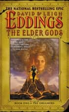 The Elder Gods - Book One of the Dreamers ebook by David Eddings, Leigh Eddings