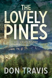 The Lovely Pines ebook by Don Travis