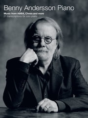 Benny Andersson Piano: Music from ABBA, Chess and more ebook by Wise Publications