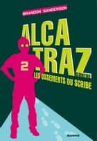 Alcatraz contre les ossements du scribe ebook by Brandon Sanderson