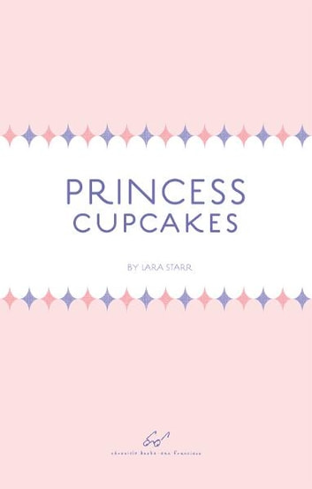 Princess Cupcakes ebook by Chronicle Books