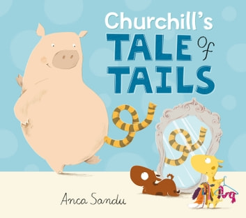 Churchill's Tale of Tails ebook by Anca Sandu