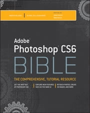 Adobe Photoshop CS6 Bible ebook by Brad Dayley,DaNae Dayley