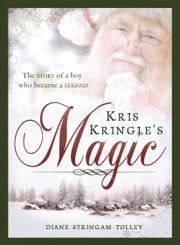 Kris Kringle's Magic ebook by Diane Stringam Tolley