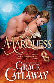 M is for Marquess (Heart of Enquiry #2) ebook by Grace Callaway