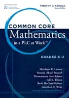 Common Core Mathematics in a PLC at Workâ¢, Grades K -2 ebook by Kanold, Timothy D.