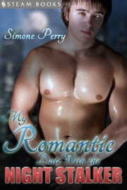 My Romantic Date With the Night Stalker ebook by Simone Perry,Steam Books