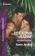 Her Alpha Marine ebook by Karen Anders