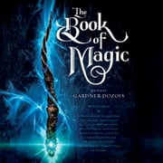 The Book of Magic - A Collection of Stories audiobook by George R. R. Martin, Scott Lynch, Elizabeth Bear