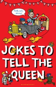 Jokes to Tell the Queen ebook by Bloomsbury Publishing