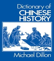 Dictionary of Chinese History ebook by Michael Dillon