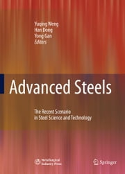 Advanced Steels - The Recent Scenario in Steel Science and Technology ebook by Yuqing Weng,Han Dong,Yong Gan