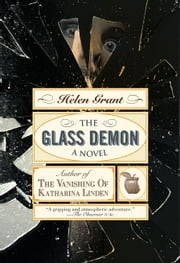 The Glass Demon - A Novel ebook by Helen Grant