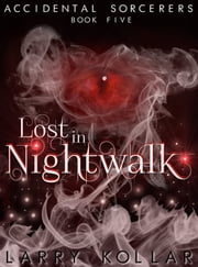 Lost in Nightwalk ebook by Larry Kollar