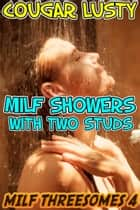 Milf showers with two studs ebook by Cougar Lusty