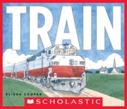 Train ebook by Elisha Cooper,Elisha Cooper