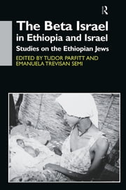 The Beta Israel in Ethiopia and Israel - Studies on the Ethiopian Jews ebook by Tudor Parfitt,Emanuela Trevisan Semi