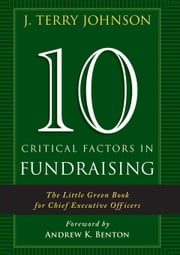 10 Critical Factors in Fundraising ebook by Johnson, J. Terry