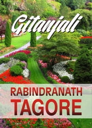 Gitanjali (Global Classics) - A collection of love poems ebook by Rabindranath Tagore