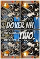Joseph. Dover NH. I Was Attacked. Part 2. - Original Book Number Twelve. ebook by Joseph Anthony Alizio Jr., Edward Joseph Ellis, Vincent Joseph Allen