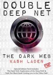 The Dark Web: Double Deep Net ebook by Kash Laden