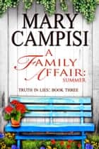 A Family Affair: Summer ebook by Mary Campisi