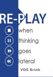 RE-PLAY... when thinking goes lateral ebook by VDS Brink