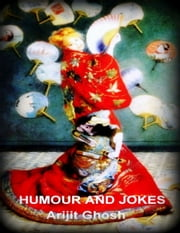 Humour and Jokes ebook by Arijit Ghosh