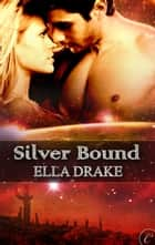 Silver Bound ebook by Ella Drake