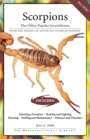 Scorpions - Plus Other Popular Invertebrates ebook by Jerry G. Walls
