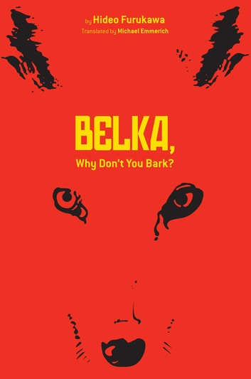 Belka, Why Don't You Bark? ebook by Hideo Furukawa