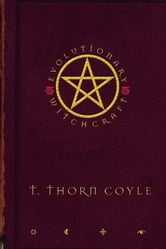 Evolutionary Witchcraft ebook by T. Thorn Coyle