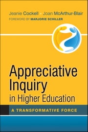 Appreciative Inquiry in Higher Education - A Transformative Force ebook by Jeanie Cockell,Joan McArthur-Blair,Marjorie Schiller