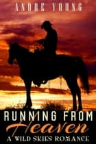 Running From Heaven ebook by Andre Young