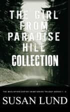 The Girl From Paradise Hill Collection ebook by Susan Lund