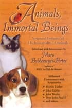 Animals, Immortal Beings ebook by Dr. Mary Buddemeyer-Porter