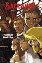 Baccano!, Vol. 2 (light novel) - 1931 The Grand Punk Railroad: Local ebook by Ryohgo Narita, Katsumi Enami
