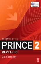 PRINCE2Ö Revealed ebook by Colin Bentley