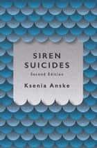 Siren Suicides ebook by Ksenia Anske