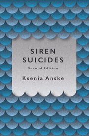 Siren Suicides - Second Edition ebook by Ksenia Anske