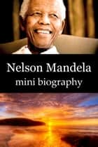 Nelson Mandela Mini Biography ebook by eBios