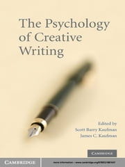 The Psychology of Creative Writing ebook by Scott Barry Kaufman,James C. Kaufman